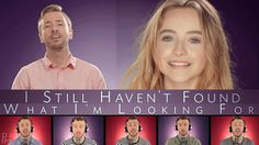 U2 - Still Haven't Found What I'm looking for - Peter Hollens feat. Sabrina Carpenter.