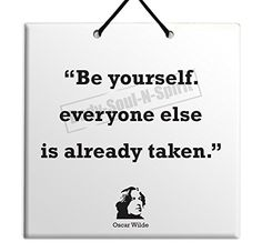 """Oscar Wilde Quote Ceramic Wall Hanging Art Sign 15x15 CM -""""Be yourself; everyone else is already taken."""" Housewares Plaque TILE Home Decor Gift Body-Soul-n-Spirit Quotes http://www.amazon.co.uk/dp/B00O6PCGWK/ref=cm_sw_r_pi_dp_hn5sub1Q22BTM"""