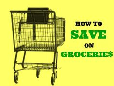 How to Save Money on Groceries - The Best 25 Tips