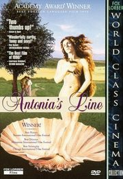 Antonia's Line - A film about a woman taking her family forward. A matriarch over a village. Women's Empowerment.