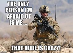 You can never measure the madness of a soldier during the war hour. He can easily sacrifice his life for defeating the enemies of our country.🇺🇸 Salute to the bold attitude! Soldier Quotes, Army Quotes, Marine Quotes, Military Jokes, Army Humor, Army Life, Military Life, Gi Joe, Kobe