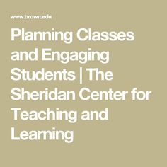 Planning Classes and Engaging Students | The Sheridan Center for Teaching and Learning