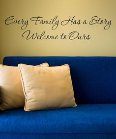 Look what I found on #zulily! DecorDesigns 'Every Family Has a Story' Decal by DecorDesigns #zulilyfinds