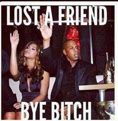 I never realized how funny Beyonce and Jay Z memes are! Bitch Quotes, Sassy Quotes, Funny Quotes, Funny Memes, Badass Quotes, Friend Quotes, Real Quotes, Idgaf Quotes, Hilarious Sayings