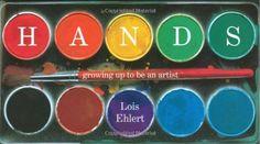 Hands : Growing up to Be an Artist by Lois Ehlert http://www.amazon.com/dp/0152051074/ref=cm_sw_r_pi_dp_oBh3tb0D172YRW1K