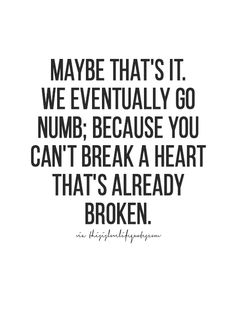 More quotes, love quotes, life quotes, live life quote, movi Numb Quotes, True Quotes, Funny Quotes, Funny Memes, Quotes Quotes, Qoutes, Moving On Quotes, Breaking Point Quotes, Cold Quotes