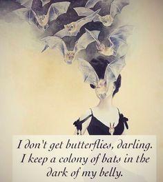 I don't get butterflies darling...