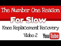 The Number 1 Reason for Slow Knee Replacement Recovery (Part 2) - YouTube