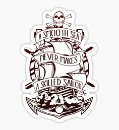 Shop A Smooth Sea Never Makes A Skilled Sailor a smooth sea never made a skilled sailor t-shirts designed by GraphicsGarageProject as well as other a smooth sea never made a skilled sailor merchandise at TeePublic. Old Sailor Tattoos, Sailor Jerry Tattoos, Clock Tattoo Design, Tattoo Designs, Tattoos For Guys, Cool Tattoos, Ship Tattoos, Dragon Tattoos, Arrow Tattoos