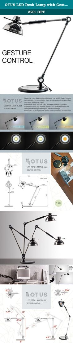 OTUS LED Desk Lamp with Gesture Control (Touchless On/Off Power) - Desktop Reading Light with Eye Protection - 360-Degree Adjustable Design - 12 Dimming Lighting Modes - 3 Color Choices. Experience LED lighting that reduces eye strain, enhance your clarity, and offers unmatched brightness versatility. When it comes to reading, doing homework, or working at a desk for extended periods of time, it's important that you protect your vision for the long-term; especially in low light or…