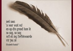 ' by Elizabeth Kendall Afrikaanse Quotes, Love Quotes, Inspirational Quotes, Beautiful Words, Wise Words, Positive Quotes, Qoutes, Poems, Love You