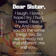Not different ab+ Prayers For My Sister, Brother N Sister Quotes, Brother And Sister Relationship, Love You Sis, Love My Sister, Dear Sister, Inspirational Quotes Pictures, Uplifting Quotes, Good Morning Sister Quotes