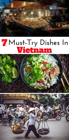 What to eat on your next trip to Vietnam. Don't miss these must-try dies in #Vietnam. #FoodieTravel