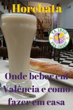 O que é a horchata - bebida típica de Valência (Espanha), onde beber horchata em Valencia e receita de horchata (para matar a saudade no Brasil já que não se vende por aqui).