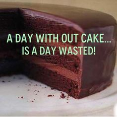 1000+ images about Sayings We Love! on Pinterest Cake ...
