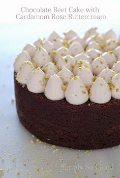 Simply So Good: Chocolate Beetroot Cake with Cardamom Rose Swiss Meringue Buttercream and Pistachios