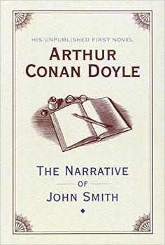 The Narrative of John Smith: Amazon.de: Arthur Conan Doyle: Fremdsprachige Bücher