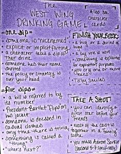 West Wing Drinking Game, this is totally going to happen when I'm legal and surrounded by campaign people.