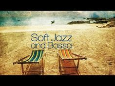 Bossa Nova Jazz Music Mix| All the Best of Lounge Dance for Your Relaxation (HQ)…