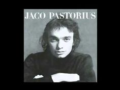 ▶ Jaco Pastorius - Jaco Pastorius (full Album with 2 bonus tracks) - YouTube