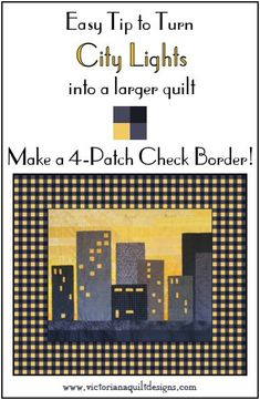 Here's an easy tip to turn the new quilt pattern 'City Lights' into a larger quilt - with a three-colour 4-patch check border. #quilting