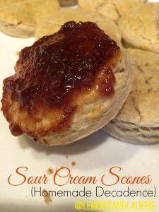 Sour Cream Scones {Homemade Decadence} - Lemons and Laughs