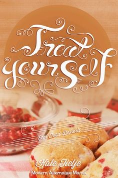 """Real Food Cookbook - DESSERTS! My real-food-loving-sweet-tooth says """"thanks!"""""""