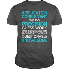 Awesome Tee For Application Consultant T Shirts, Hoodies. Check price ==► https://www.sunfrog.com/LifeStyle/Awesome-Tee-For-Application-Consultant-Dark-Grey-Guys.html?41382 $22.99