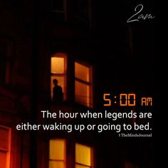Early morning quotes - 500 am The Hour When Legends Are Either Waking Up Or Going To Bed Wake Up Quotes, Apj Quotes, Daily Quotes, Life Quotes, Famous Quotes, Wisdom Quotes, Inspirational Quotes For Students, Inspirational Quotes About Success, Motivational Words