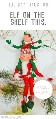 8 Awesome Holiday Hacks:  Elf on the Shelf...a great way to prank your kids.