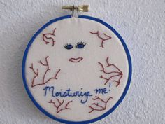 """#DoctorWho """"Moisturize Me!"""" Embroidery Hoop --- I love this. Remember how I was talking about decorating the bathrooms of my future house each in a geeky theme (i.e. Alfred Hitchcock)...? Well, this would be awesome wall art for a #DoctorWho themed bathroom. I always forget to mositurize. Hahaha!"""