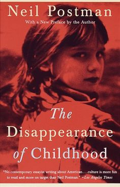 The Disappearance of Childhood by Neil Postman,http://www.amazon.com/dp/0679751661/ref=cm_sw_r_pi_dp_fRXDsb0MRF9G3YAW