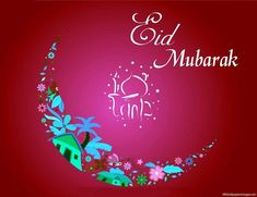 Eid moubarak to all the Muslims