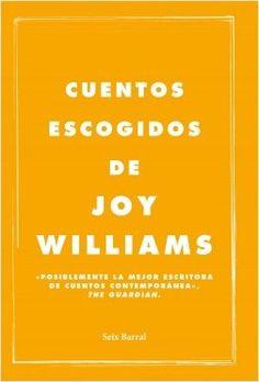 """""""Cuentos escogidos"""", de Joy Williams. La colección definitiva de la mejor escritora de cuentos reunida en un único volumen por primera vez en español... http://rabel.jcyl.es/cgi-bin/abnetopac?SUBC=BPBU&ACC=DOSEARCH&xsqf99=1885775"""