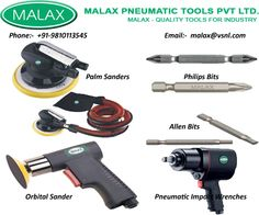 Malax India Palm Sander Supplier,phillips bits,Allen Bits, Orbital Sander Manufacturer,Pneumatic Tool Supplier And Manufacturer In India. http://www.malaxindia.com/products.php