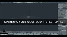 Optimizing your Workflow for Beginners (Start up File)