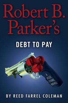 Robert B. Parker's Debt to Pay by Reed Farrel Coleman #bestsellers