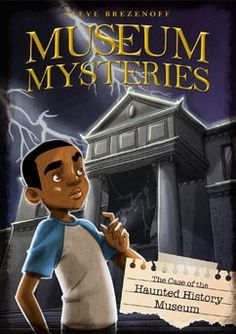 Museum Mysteries: The Case of the Haunted History Museum - EyeSeeMe African American Children's Bookstore African American Books, American Children, American Art, Thriller, Childrens Bookstore, Illustrator, Lisa, Haunted History, Mystery Series