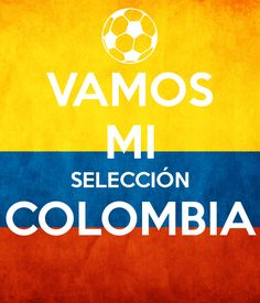 #vamoscolombia Vamos mi selección Colombia! Hoy nuestra selección se disputa el segundo gran encuentro mundialista, Animo, vamos mi selección Colombia!