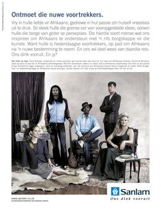 """Sanlam print ad celebrating Afrikaans in the new South Africa. Each person featured in this ad is Afrikaans speaking and involved in the Afrikaans arts and culture scene. Translation: """"Meet the new pioneers (voortrekkers)""""."""