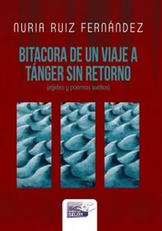 Bitácora de un viaje a Tánger sin retorno / Nuria Ruiz Fernández