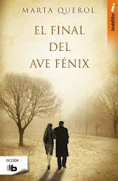 El Búho entre libros: EL FINAL DEL AVE FÉNIX (MARTA QUEROL)