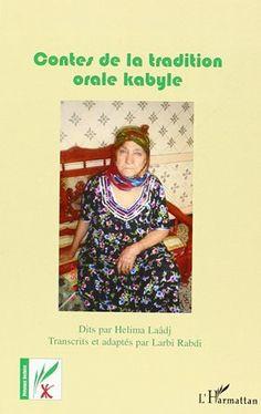 Contes de la tradition orale kabyle / dits par Helima Laâdj ; transcrits et adaptés en français par Larbi Rabdi - Paris : L'Harmattan, imp. 2014