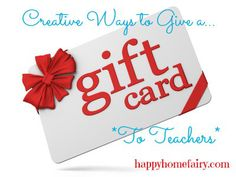 creative ways to give a gift card to teachers! such great ideas!!!!