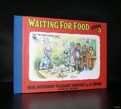 Artist/ Author: Robert Crumb Title : Waiting for Food, number 3 Publisher: Oog & Blik, 2002 Number of pages: 100 pages plus cover Text / Language: english Measurements: 10.7 x 7.9 inches Condition: mi