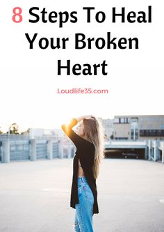 Loud Life: How to Heal and Move On from a Broken Heart (8 Steps To Heal Your Broken Heart)