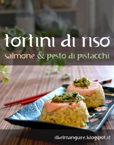 Tortini di riso con salmone e pesto di pistacchio