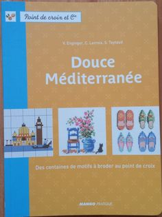 Gallery.ru / Фото #1 - Douce Mediterrane - Ulka1104 Cross Stitch Magazines, Stitch 2, Le Point, Baby Gifts, Diy And Crafts, Embroidery, Words, Cross Stitch, Dots