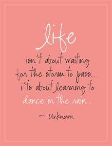 "Dancing in the rain <3 Have yet to do this. I've always felt that the man that dances in the rain with me will be ""the one""."