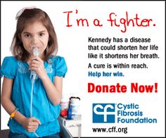 Fight Cystic Fibrosis.  May is Cystic Fibrosis Awareness Month! :) (Want to help? Start a CF pinterest board! Pin something CF related every day this month! Join me!)